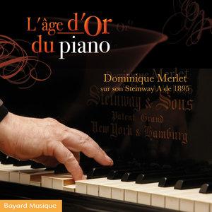 L'âge d'or du piano | Dominique Merlet