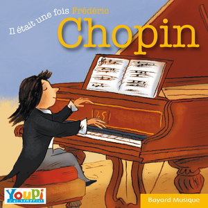 Il était une fois Frédéric Chopin | Dominique Merlet