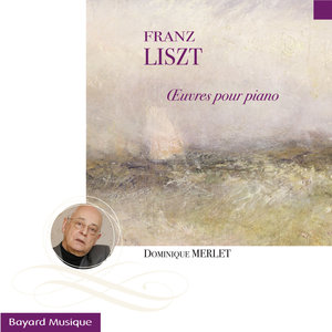 Liszt: Oeuvres pour piano (Piano Works) | Dominique Merlet
