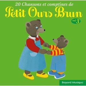 20 chansons & comptines de Petit Ours Brun, Vol. 3 | Petit Ours Brun