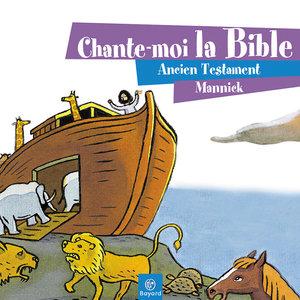 Chante-moi la Bible - Ancien Testament | Mannick