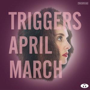Triggers | April March