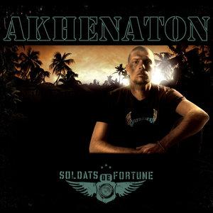 Soldats de Fortune | Akhenaton