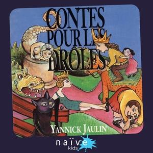 Contes pour les drôles | Yannick Jaulin