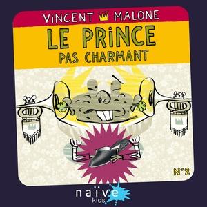 Le prince pas charmant | Vincent Malone