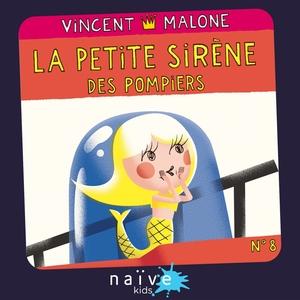 La petite sirène des pompiers | Vincent Malone