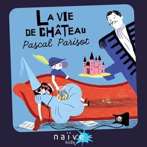 La vie de château | Pascal Parisot