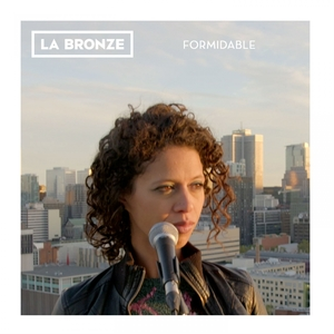 Formidable | La Bronze