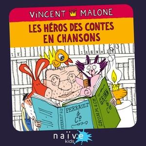 Les héros des contes en chansons | Vincent Malone