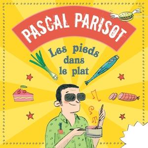 Les pieds dans le plat | Pascal Parisot
