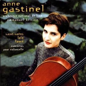 Fauré, Lalo, Saint-Saëns: Cello Concertos   Anne Gastinel