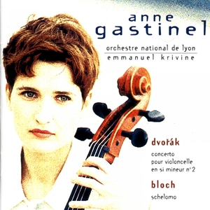 Dvořák, Bloch: Cello Concertos | Anne Gastinel