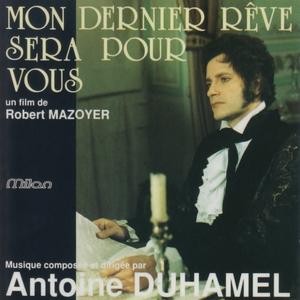 Mon dernier rêve sera pour vous | Antoine Duhamel