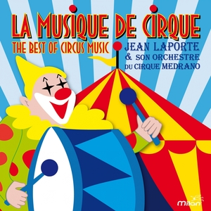 La musique de cirque | Orchestre du Cirque Médrano