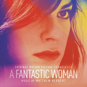 A Fantastic Woman | Matthew Herbert