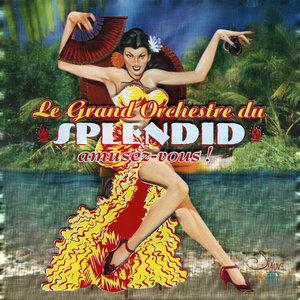 Amusez-vous | Le Grand Orchestre du Splendid
