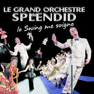 Le Swing Me Soigne | Le Grand Orchestre du Splendid