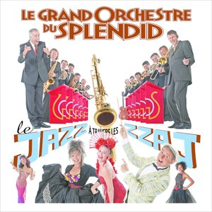 Le Jazz A Travers Les Zzaj | Le Grand Orchestre du Splendid