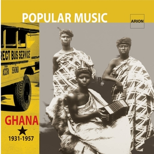 Popular Music - Ghana 1931-1957 | De la Palm Wine Music au Dance Band Highlife