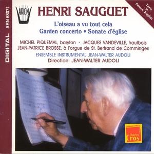 Sauguet : L'Oiseau a vu tout cela, Garden concerto, Sonate d'église   Michel Piquemal