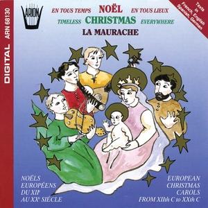Noël en tous temps, en tous lieux : Noëls européens du 12ème au 20ème siècle | La Maurache