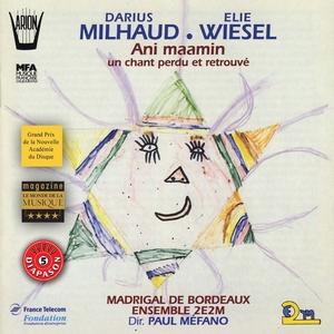 Milhaud, Wiesel : Ani maamin, Un chant perdu et retrouvé | Ensemble 2e2m
