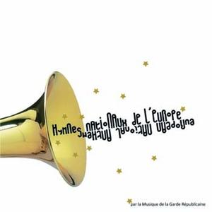Hymnes Nationaux de l'Europe | Musique de la garde républicaine
