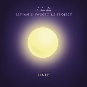 Birth | Benjamin Faugloire Project
