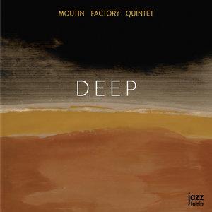 Deep   Moutin Factory Quintet
