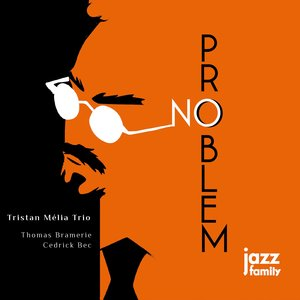 No Problem | Tristan Mélia Trio