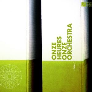 Onze Heures Onze Orchestra, vol. 1 | Florent Nisse