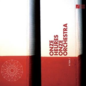 Onze Heures Onze Orchestra, Vol. 2   Onze Heures Onze Orchestra