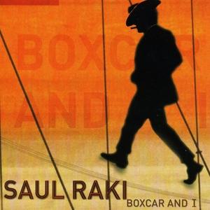 Boxcar and I | Saul Raki (L'Attirail)