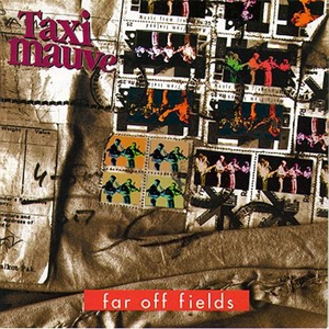Far Off Fields | Taxi Mauve
