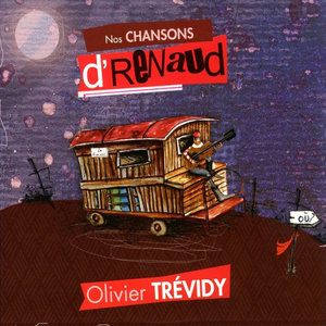 Nos chansons d'Renaud | Olivier Trévidy