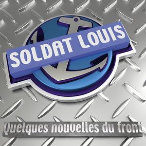 Quelques nouvelles du front | Soldat Louis