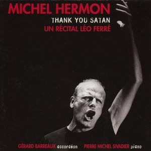Thank you satan - un récital léo ferré | Michel Hermon