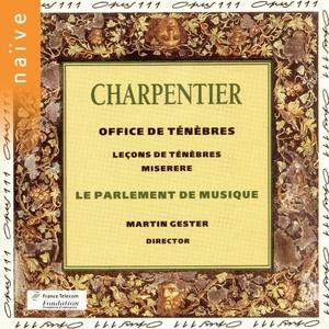 Charpentier: Leçons des Ténèbres | Martin Gester