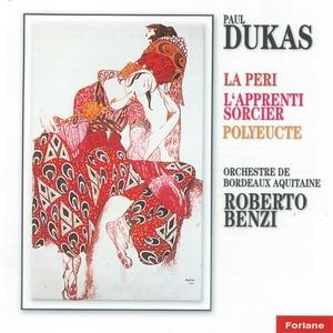 Paul Dukas : La Péri / L'apprenti sorcier / Polyeucte   Orchestre de Bordeaux Aquitaine