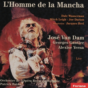 L'homme de la Mancha - Adaptation Jacques Brel   Patrick Baton