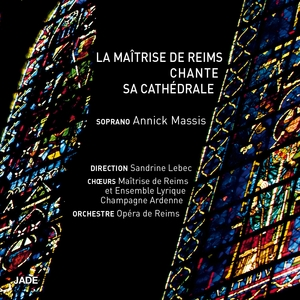 La Maîtrise de Reims chante sa cathédrale | Sandrine Lebec