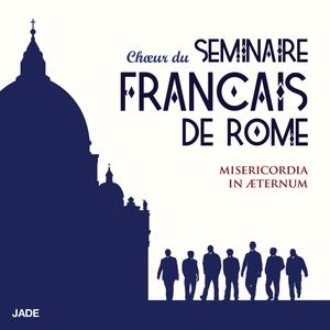 Misericordia In Aeternum | Chœur du Seminaire Francais De Rome