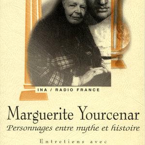 Marguerite Yourcenar: Personnages entre mythe et histoire | Patrick de Rosbo