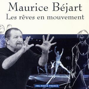 Maurice Béjart, les rêves en mouvement | Maurice Béjart