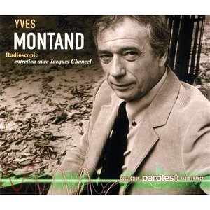 Radioscopie: Jacques Chancel reçoit Yves Montand   Yves Montand