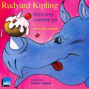 Rudyard Kipling: Histoires comme ça | Michael Lonsdale