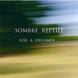 For a Dreamer...   Sombre reptile