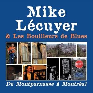 De Montparnasse à Montréal | Mike Lécuyer & les bouilleurs de blues