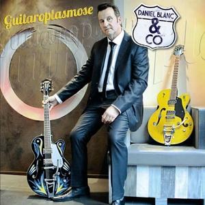 Guitaroplasmose | Daniel Blanc & Co