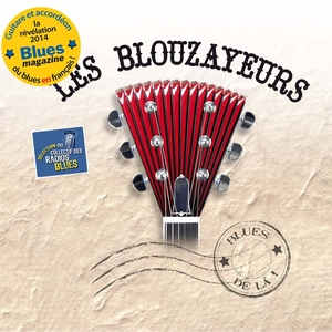 Blues de là ! | Les Blouzayeurs